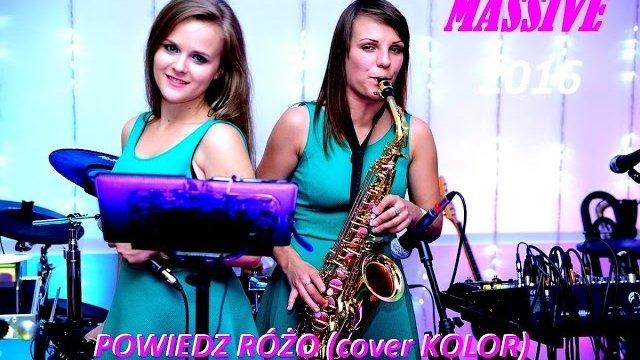 MASSIVE - Powiedz Różo (cover KOLOR)