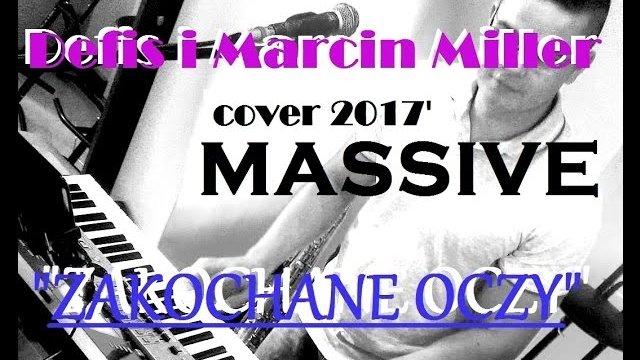 MASSIVE - Zakochane oczy (cover Defis & Marcin Miller)
