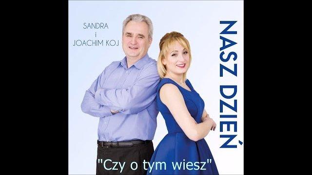 Sandra i Joachim Koj  - Czy o tym wiesz