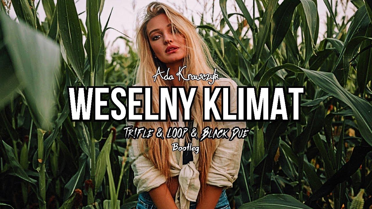 Ada Krawczyk - Weselny Klimat (Tr!Fle & LOOP & Black Due Bootleg)