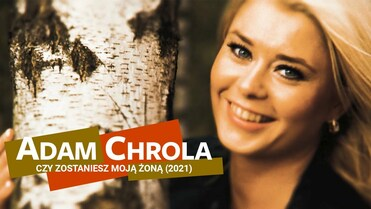 Adam Chrola - Czy zostaniesz moją żoną>                                     </a>                                     </div>                                     <div class=