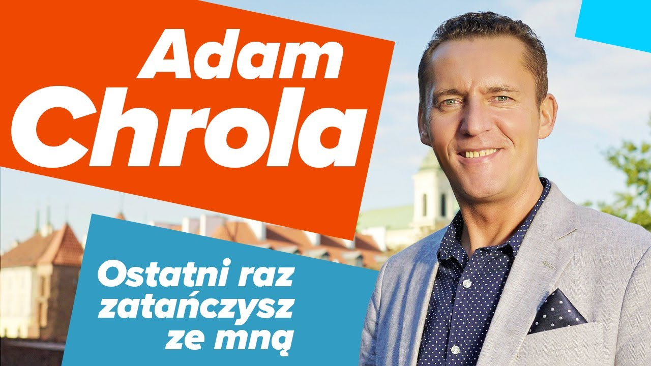 Adam Chrola - Ostatni raz zatańczysz ze mną>                                     </a>                                     </div>                                     <div class=