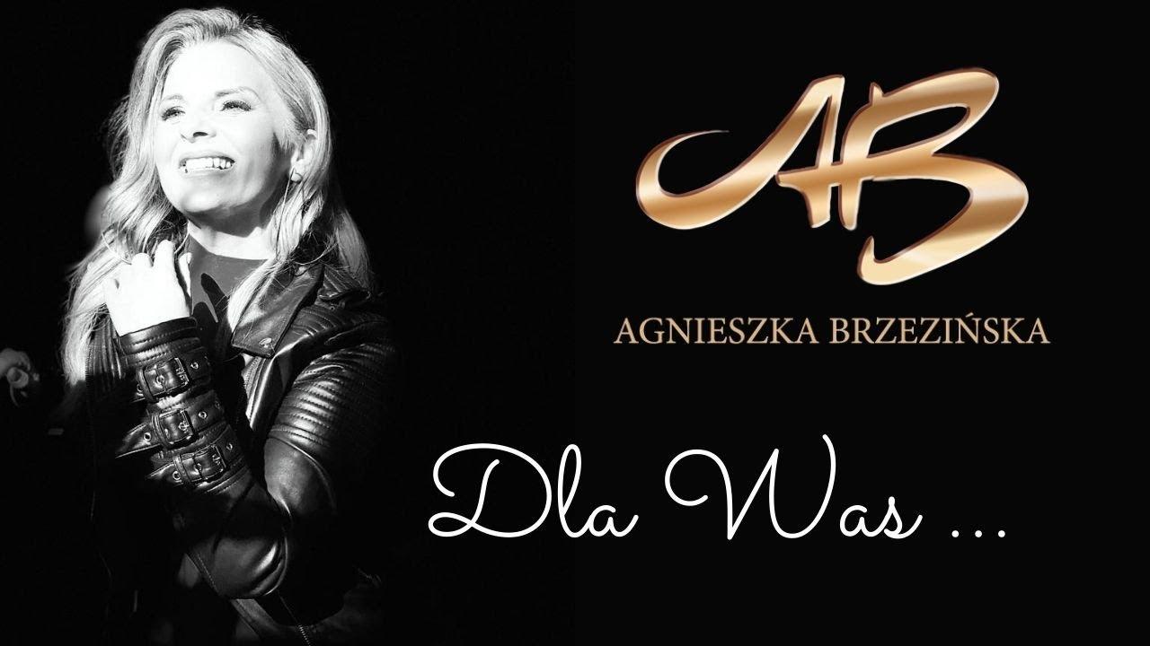 Agnieszka Brzezińska - Dla Was