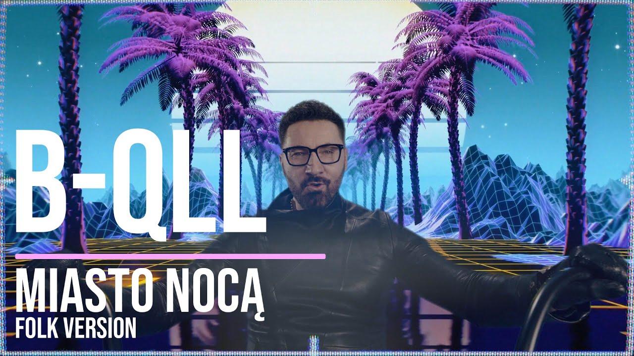 B-QLL - Miasto Nocą (Folk Version)