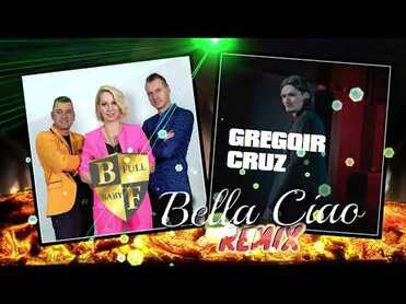 Baby Full & Gregoir Cruz - Bella Ciao Remix 2021