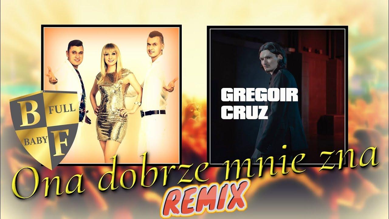 Baby Full & Gregoir Cruz - Ona dobrze mnie zna (REMIX 2021)