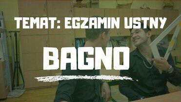 BAGNO - EGZAMIN USTNY
