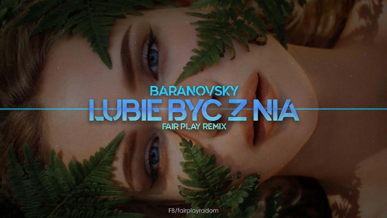BARANOVSKI - Lubię być z nią (FAIR PLAY REMIX)>                                     </a>                                     </div>                                     <div class=