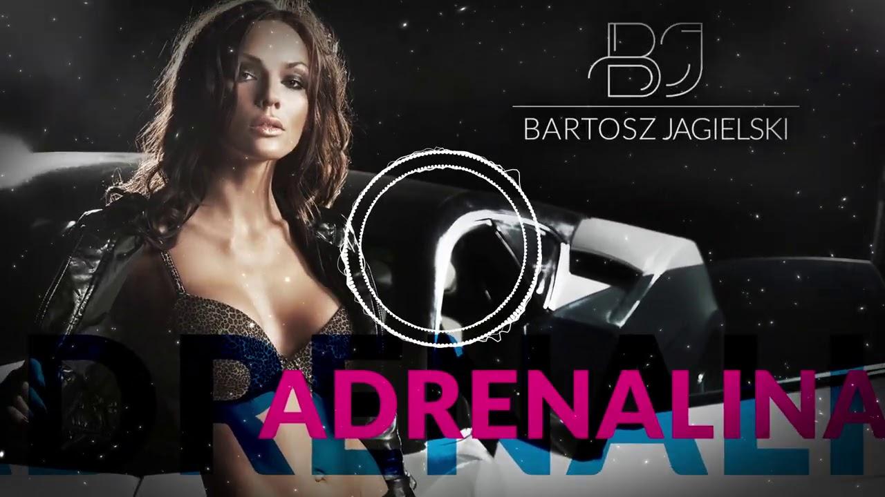 Bartosz Jagielski - ADRENALINA>                                     </a>                                     </div>                                     <div class=