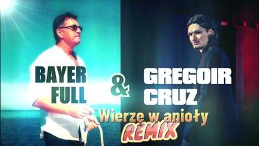 Bayer Full - Wierzę w anioły (Gregoir Cruz Remix 2021)