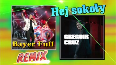 Bayer Full & Gregoir Cruz - Hej sokoły REMIX 2021