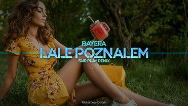 Bayera - Lalę poznałem (FAIR PLAY REMIX)>                                     </a>                                     </div>                                     <div class=