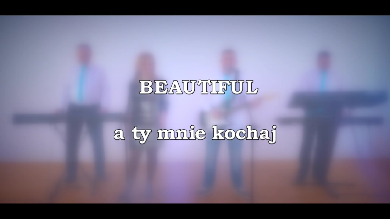 BEAUTIFUL - A ty mnie kochaj>