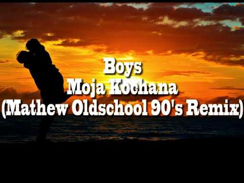 Boys - Moja Kochana (Mathew Oldschool 90s Remix)>