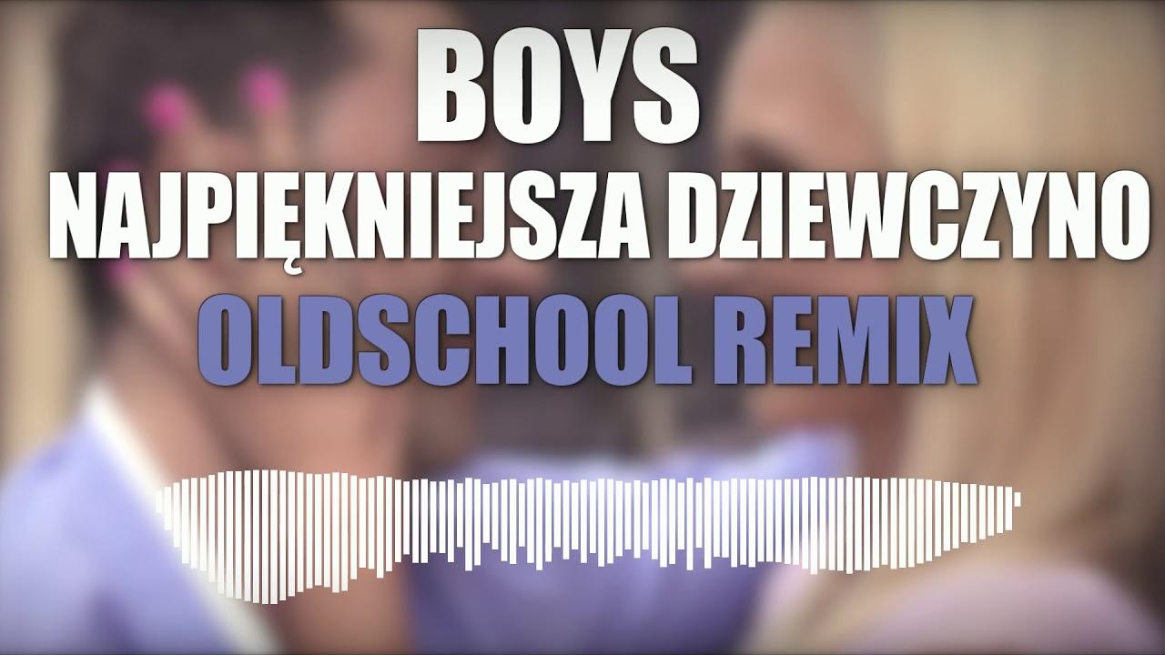 Boys - Najpiekniejsza Dziewczyno [Loki Oldschool Remix]>                                     </a>                                     </div>                                     <div class=