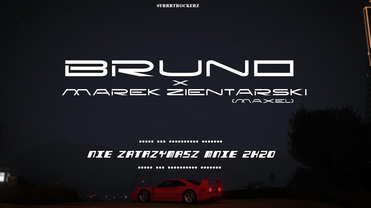 BRUNO x MAREK ZIENTARSKI (MAXEL) - NIE ZATRZYMASZ MNIE>                                     </a>                                     </div>                                     <div class=