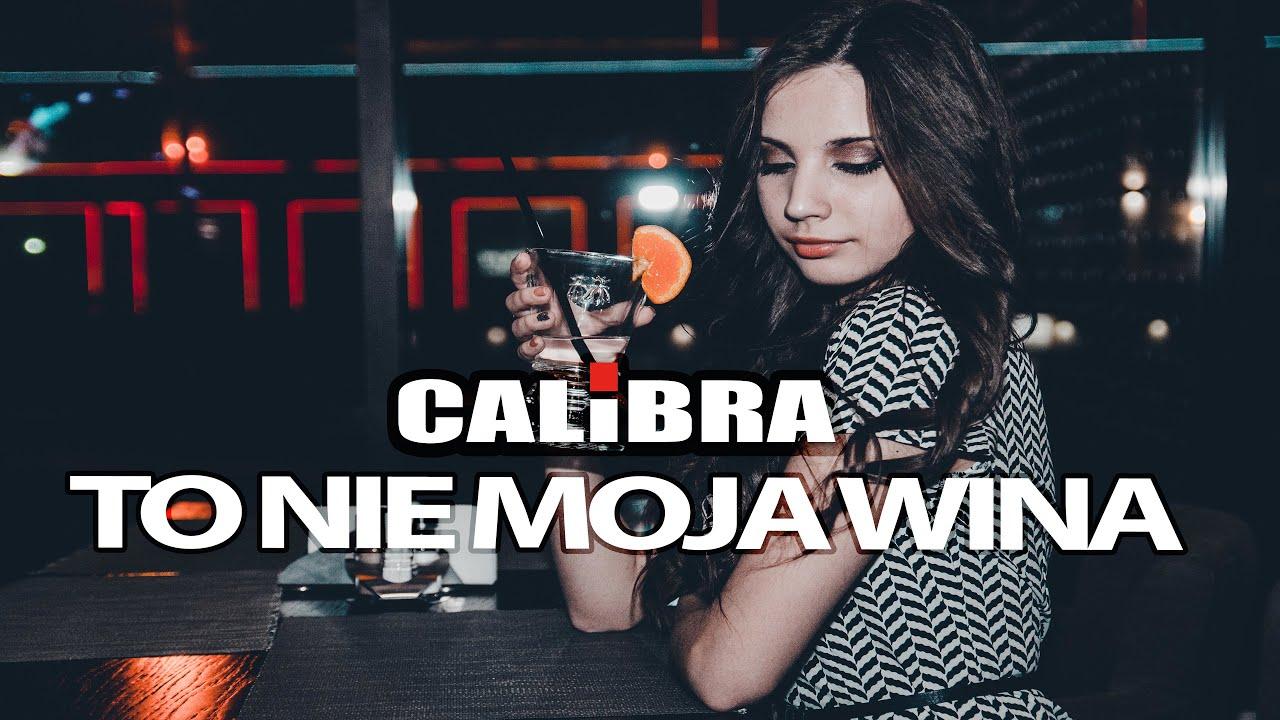 Calibra - To nie moja wina>                                     </a>                                     </div>                                     <div class=