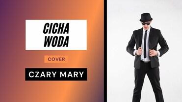Cicha Woda - Czary Mary