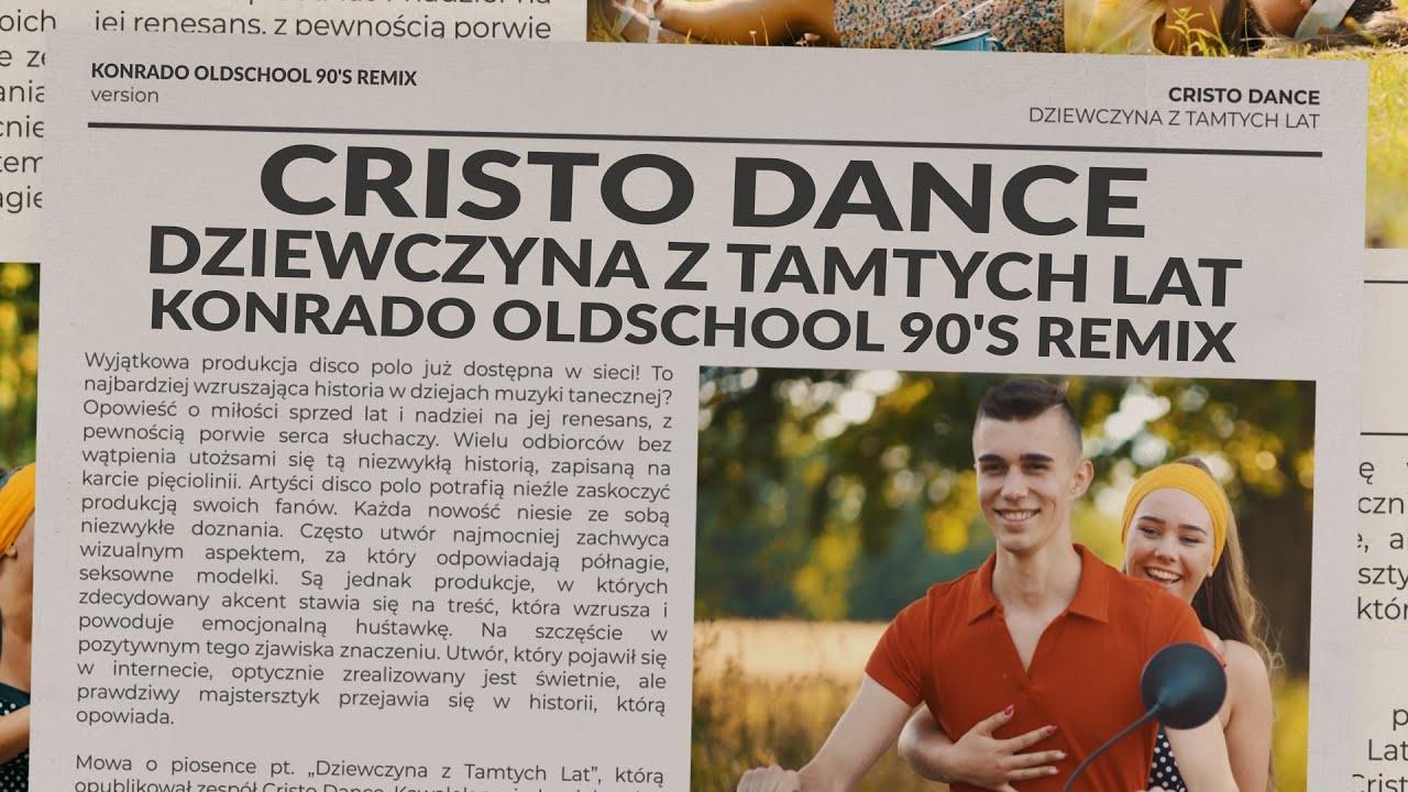 CRISTO DANCE - Dziewczyna z Tamtych Lat [Konrado Oldschool 90 RMX]>                                     </a>                                     </div>                                     <div class=