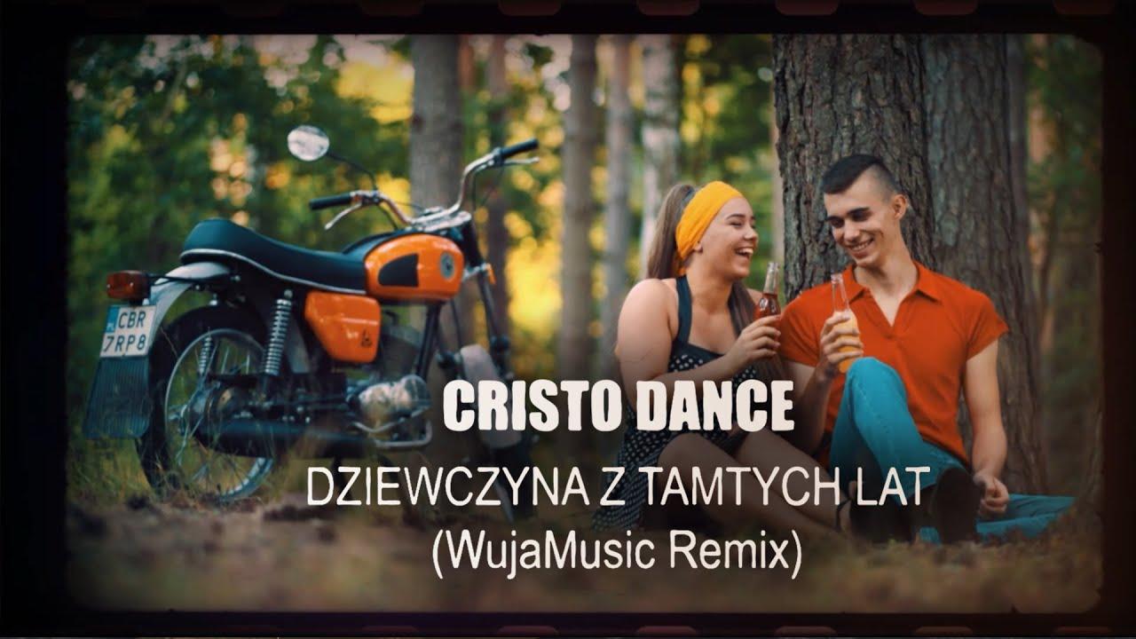 CRISTO DANCE - Dziewczyna z Tamtych Lat [WujaMusic RMX]>                                     </a>                                     </div>                                     <div class=