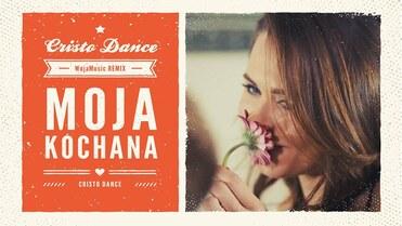 CRISTO DANCE - Moja Kochana [WujaMusic RMX]>                                     </a>                                     </div>                                     <div class=