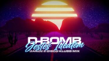 D-Bomb - Jesteś Ideałem (Dance 2 Disco Klubb Mix)