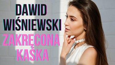 Dawid Wiśniewski - Zakręcona Kaśka