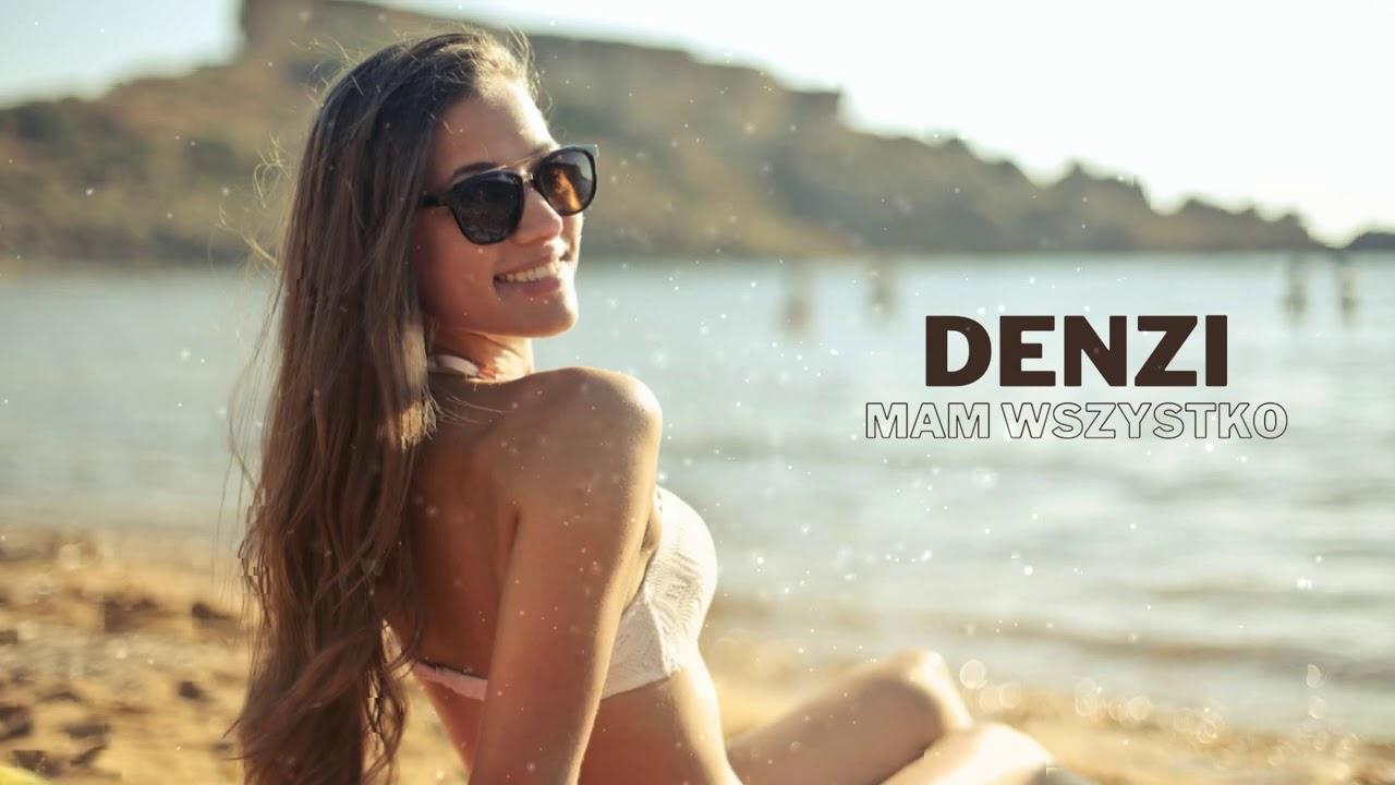 DENZI - Mam wszystko>                                     </a>                                     </div>                                     <div class=