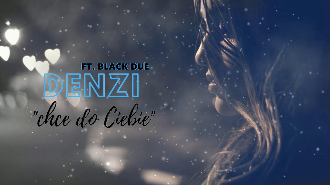 DENZI ft. Black Due - Chce do Ciebie>                                     </a>                                     </div>                                     <div class=