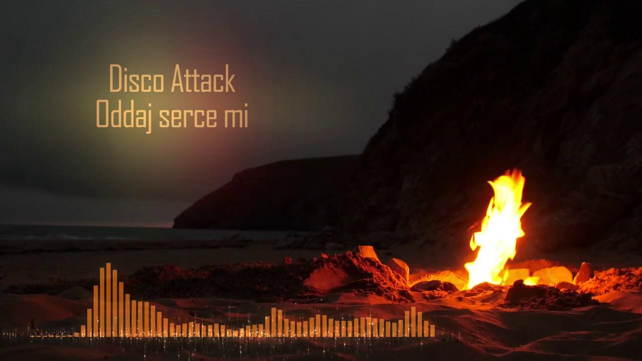 DISCO ATTACK - Oddaj serce mi