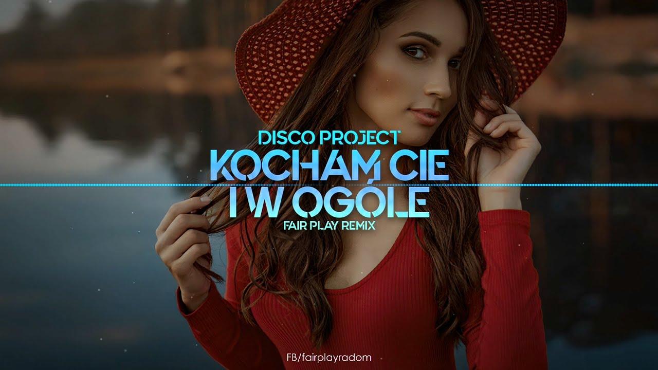 Disco Project - Kocham Cię i w ogóle (FAIR PLAY REMIX)>                                     </a>                                     </div>                                     <div class=