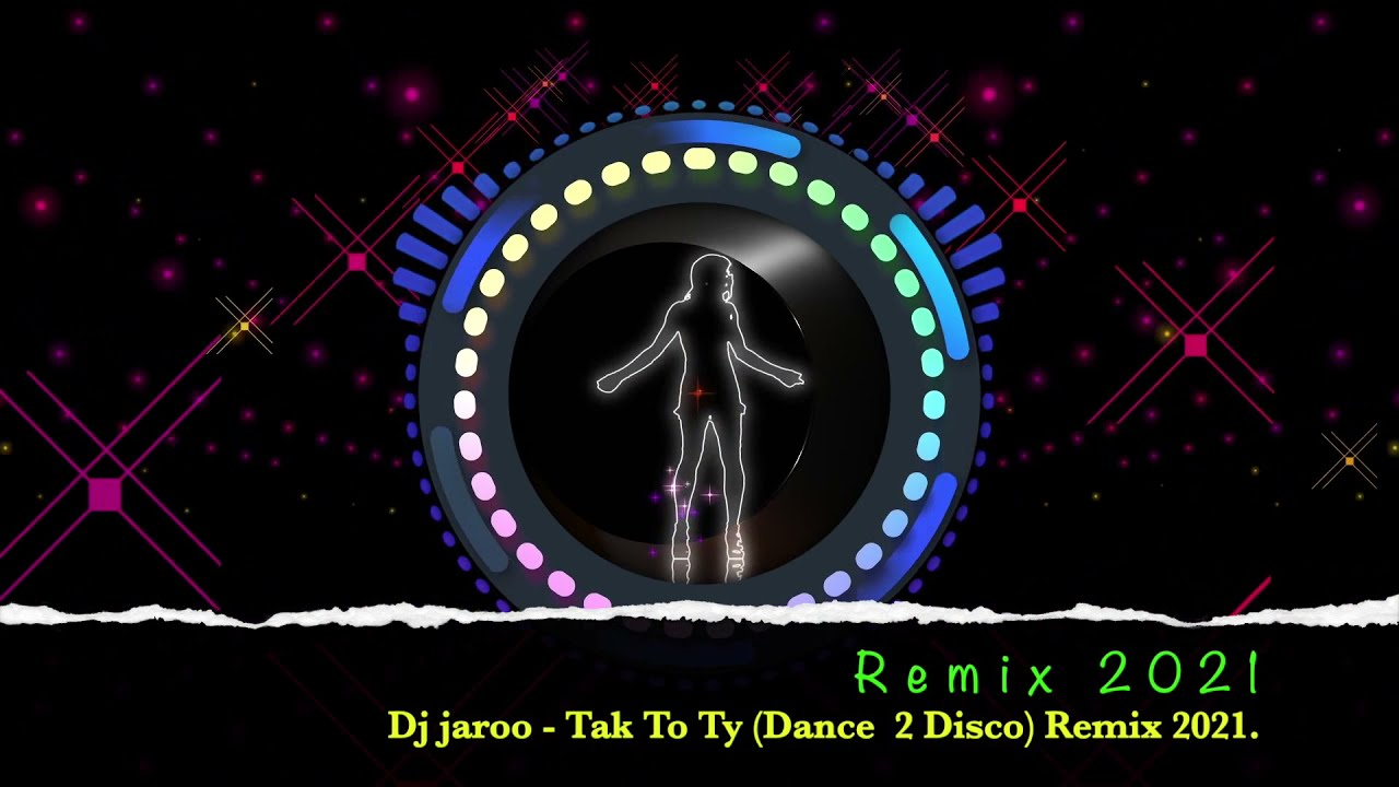 Dj Jaroo - Tak To Ty (Dance 2 Disco Remix 2021)>