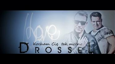 Drossel - Kocham Cię tak mocno