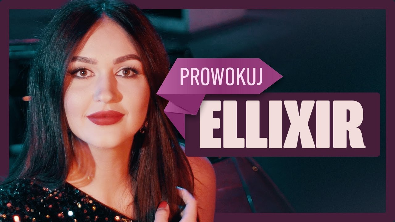 ELLIXIR - Prowokuj