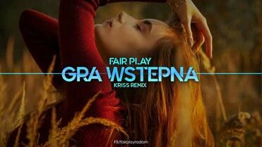 Fair Play - Gra Wstępna (Kriss Remix)