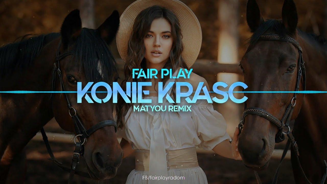 FAIR PLAY - Konie Kraść (Matyou Remix)