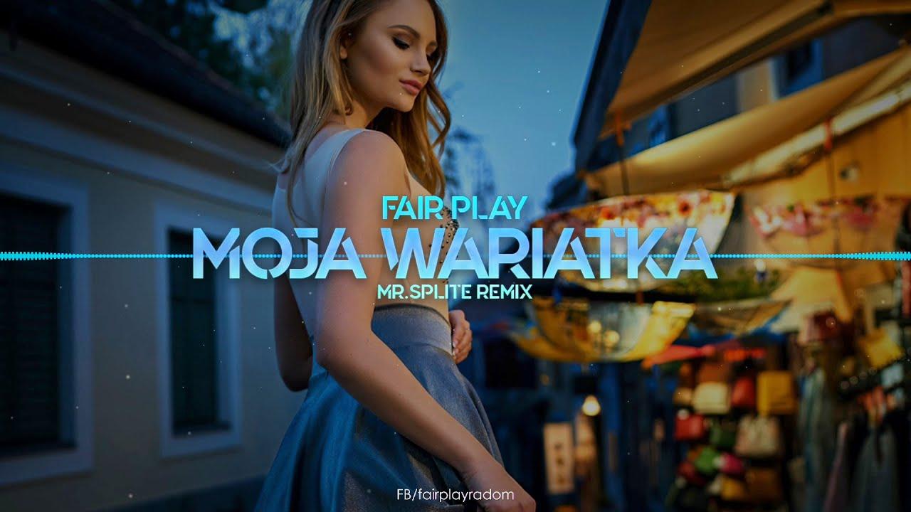 Fair Play - Moja wariatka (Mr.Splite Remix)