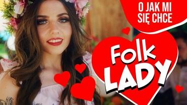 Folk Lady - O jak mi się chce