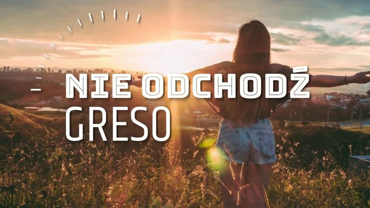 Greso - Nie Odchodź>                                     </a>                                     </div>                                     <div class=