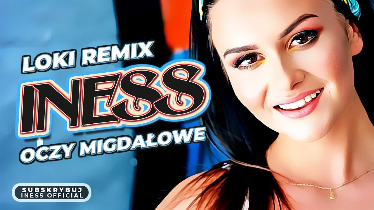 Iness - Oczy Migdałowe (Loki Remix)>                                     </a>                                     </div>                                     <div class=