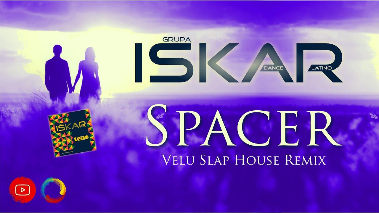 ISKAR - SPACER Velu Slap House Remix