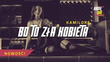 Kamilore - Bo to zła kobieta