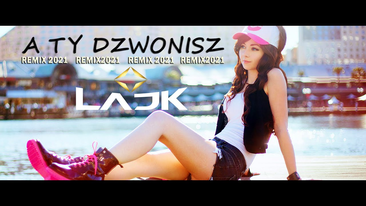 LAJK - A Ty dzwonisz (Fair Play REMIX)>