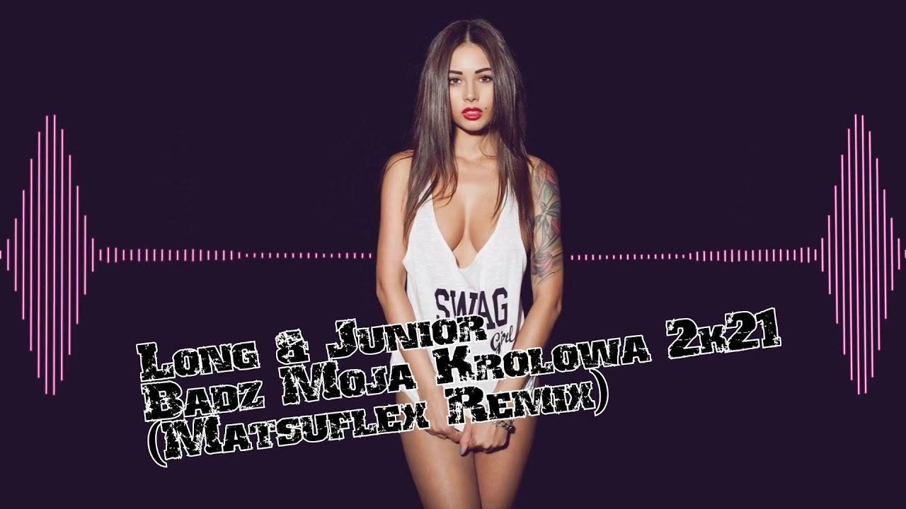 Long & Junior - Bądź Moją Królową 2k21 (Matsuflex Remix)>                                     </a>                                     </div>                                     <div class=