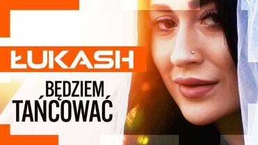 Łukash - Będziem tańcować
