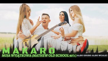 MAKARO - Moja Wyjątkowa ( Mathew Old School 90! REMIX )