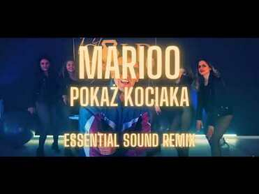 Marioo - Pokaż Kociaka (Essential Sound Remix)