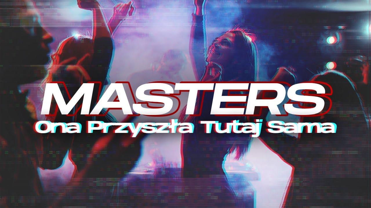 Masters - Ona Przyszła Tutaj Sama>                                     </a>                                     </div>                                     <div class=