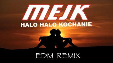 Mejk - Halo Halo Kochanie (EDM Remix)>                                     </a>                                     </div>                                     <div class=