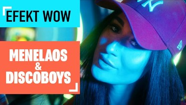 Menelaos & Discoboys - Efekt Wow